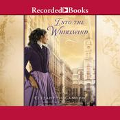 Into the Whirlwind Audiobook, by Elizabeth Camden