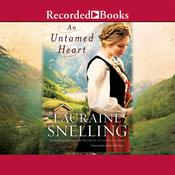 An Untamed Heart, by Lauraine Snelling