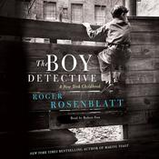 The Boy Detective: A New York Childhood, by Roger Rosenblatt