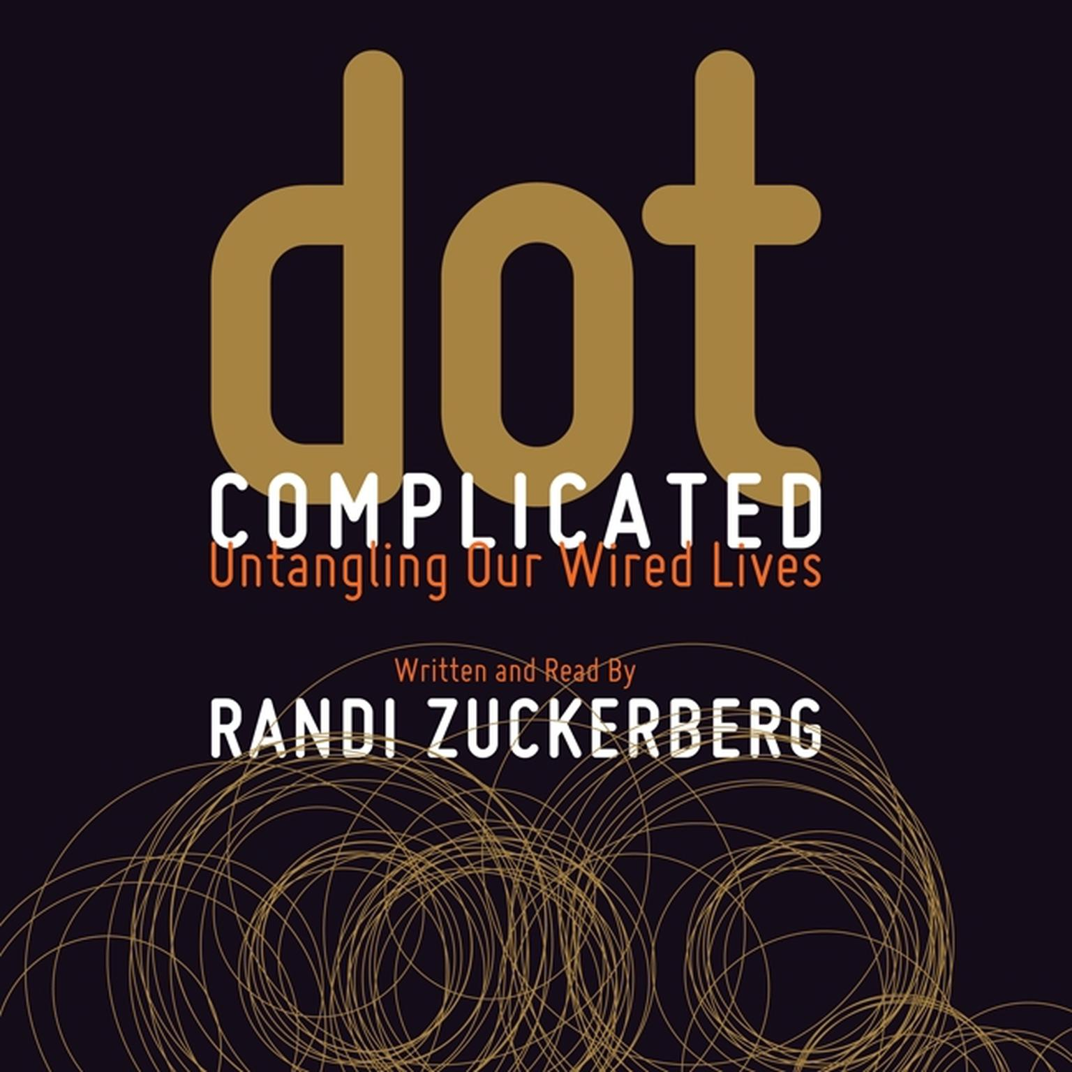 Printable Dot Complicated: Untangling Our Wired Lives Audiobook Cover Art