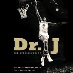 Dr. J: The Autobiography Audiobook, by Julius Erving, Karl Taro Greenfeld