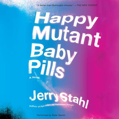Happy Mutant Baby Pills: A Novel Audiobook, by Jerry Stahl