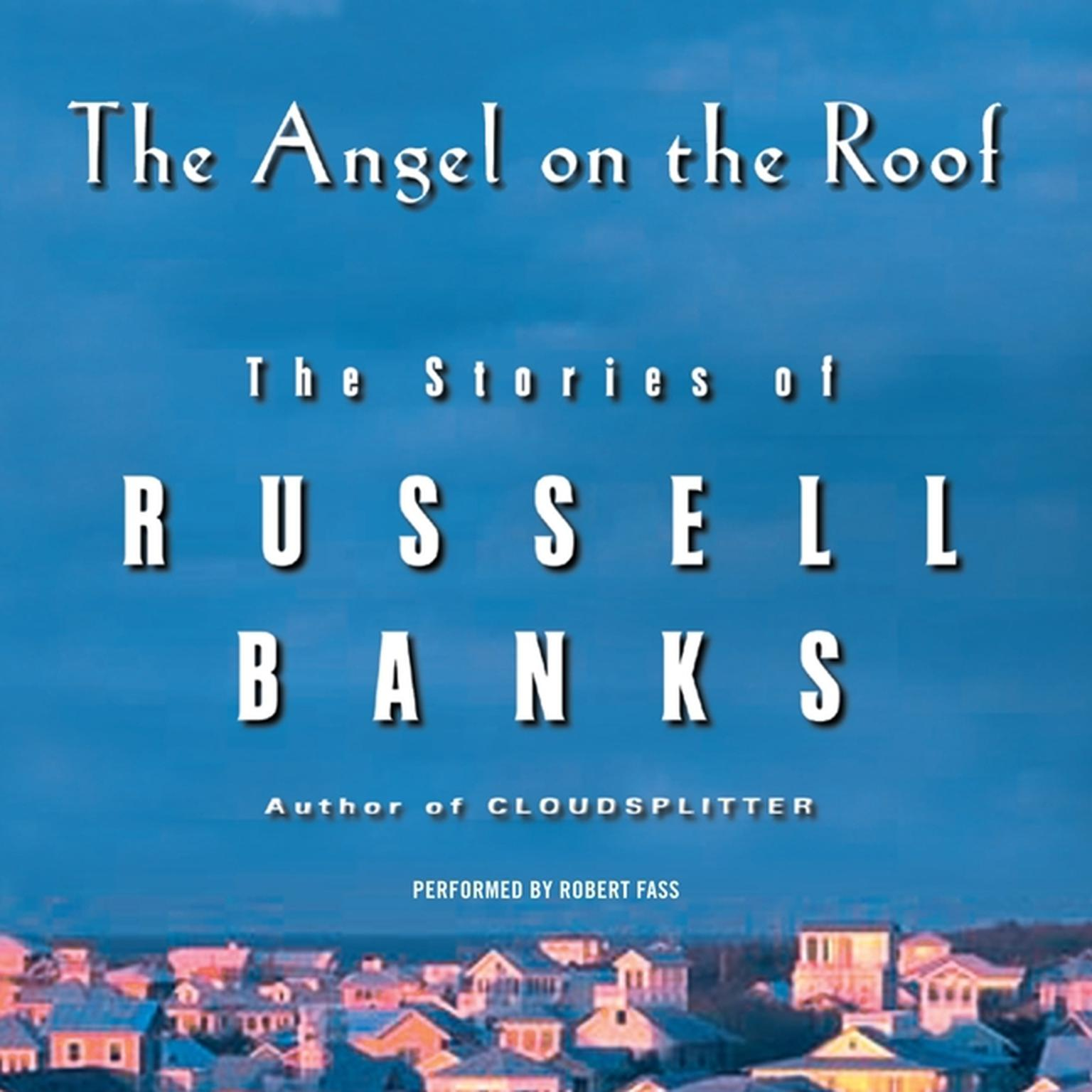 Printable The Angel on the Roof: The Stories of Russell Banks Audiobook Cover Art