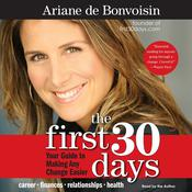 The First 30 Days: Your Guide to Making Any Change Easier Audiobook, by Ariane de Bonvoisin