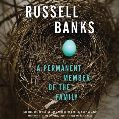 A Permanent Member of the Family Audiobook, by Russell Banks