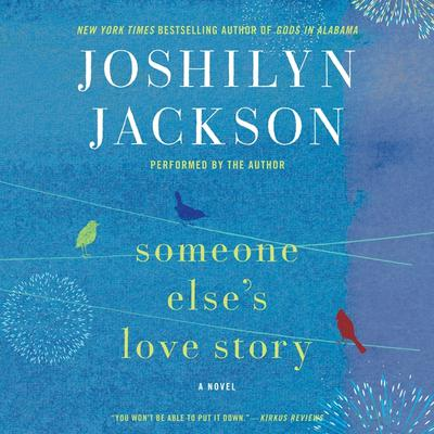 Someone Elses Love Story: A Novel Audiobook, by Joshilyn Jackson
