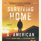 Surviving Home: A Novel Audiobook, by A. American
