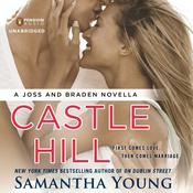Castle Hill: A Joss and Braden Novella Audiobook, by Samantha Young