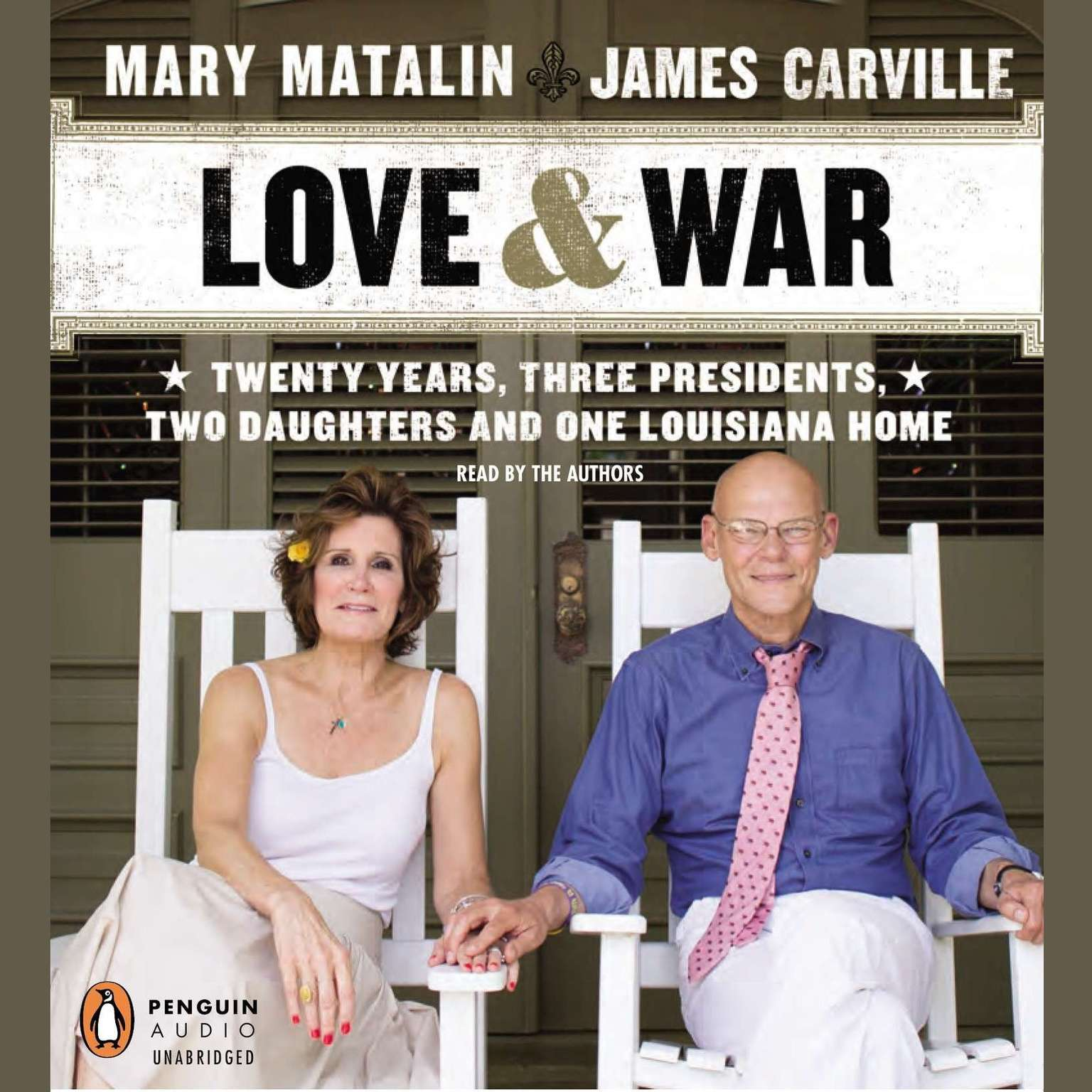 Printable Love & War: 20 Years, Three Presidents, Two Daughters and One Louisiana Home Audiobook Cover Art