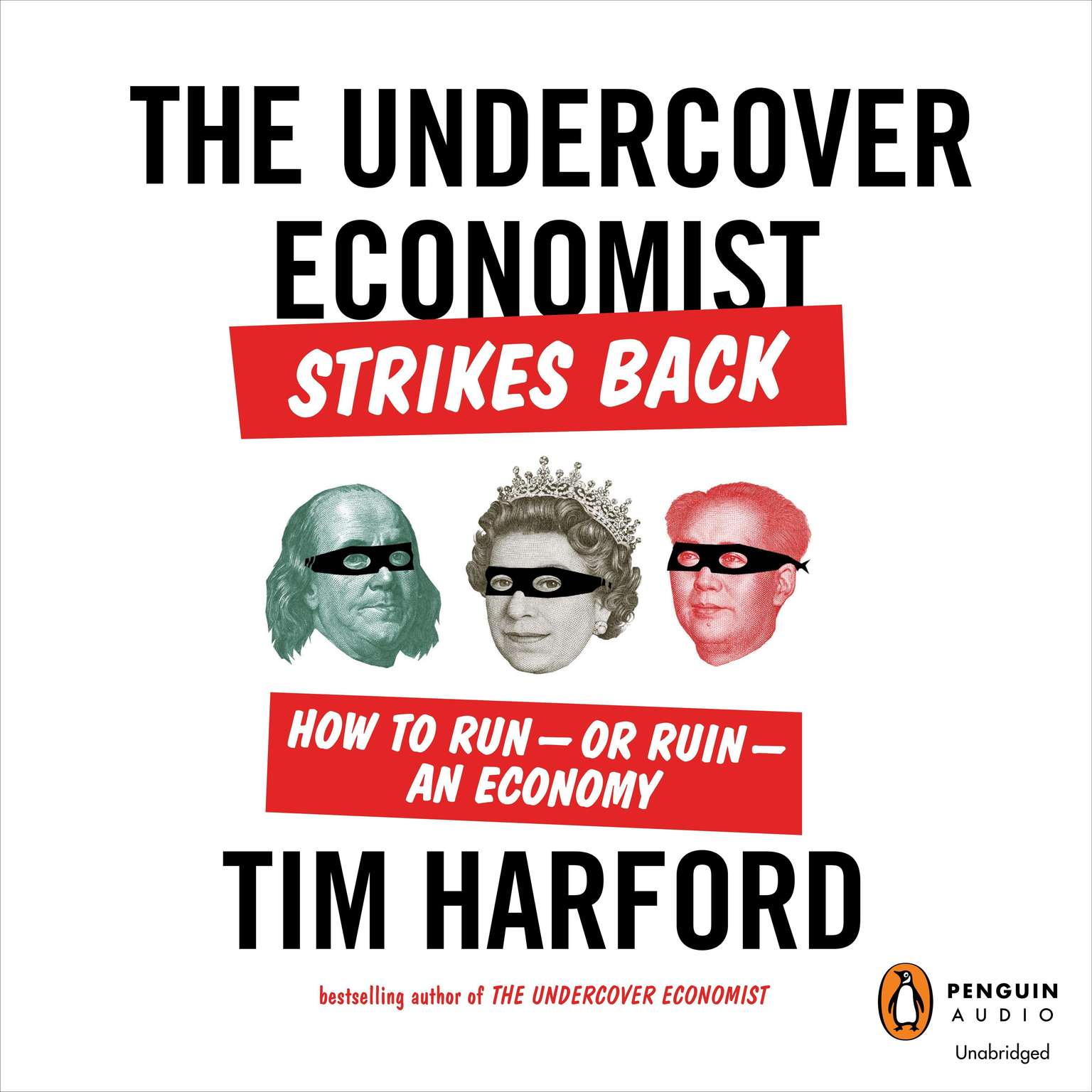 Printable The Undercover Economist Strikes Back: How to Run-or Ruin-an Economy Audiobook Cover Art