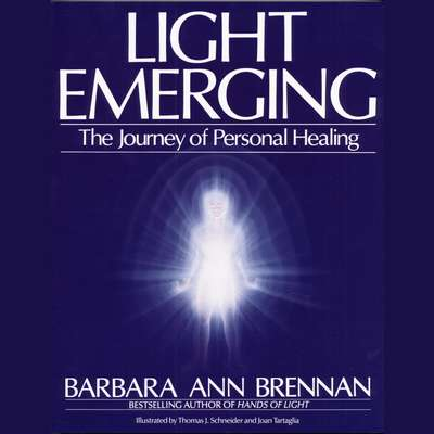 Light Emerging: The Journey of Personal Healing Audiobook, by Barbara Brennan