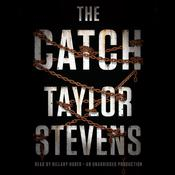 The Catch: A Vanessa Michael Munroe Novel, by Taylor Stevens