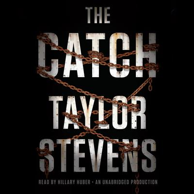 The Catch: A Vanessa Michael Munroe Novel Audiobook, by Taylor Stevens