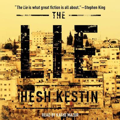 The Lie: A Novel Audiobook, by Hesh Kestin