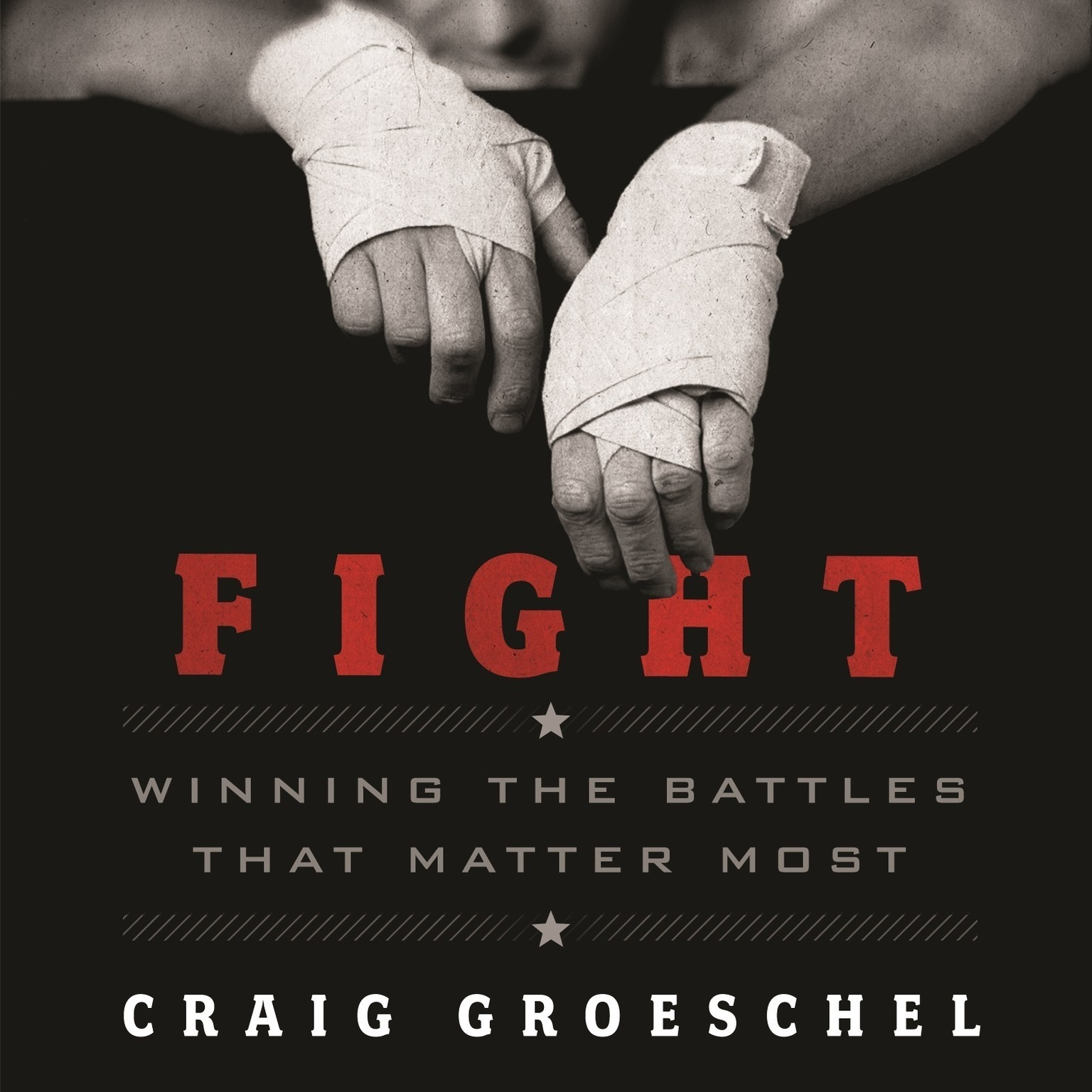 Printable Fight: Winning the Battles That Matter Most Audiobook Cover Art