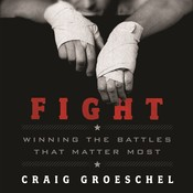 Fight: Winning the Battles That Matter Most, by Craig Groeschel