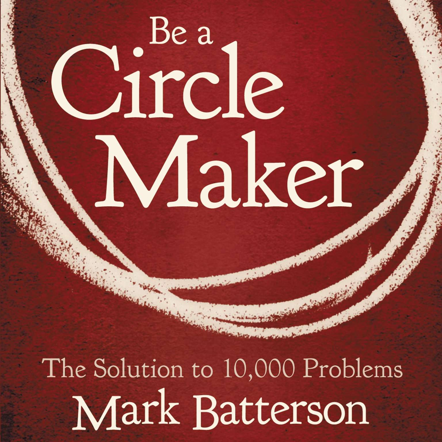 Printable Be a Circle Maker: The Solution to 10,000 Problems Audiobook Cover Art