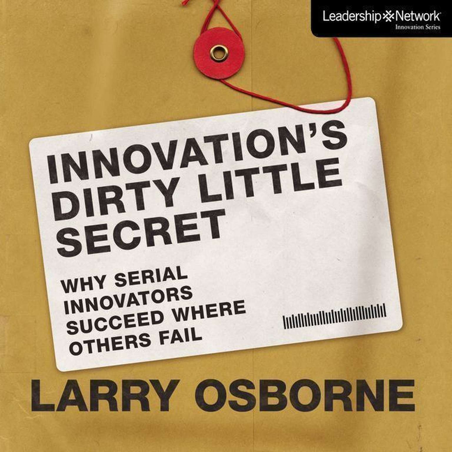 Printable Innovation's Dirty Little Secret: Why Serial Innovators Succeed Where Others Fail Audiobook Cover Art