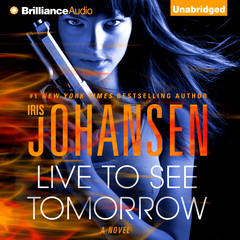 Live to See Tomorrow: A Novel Audiobook, by Iris Johansen