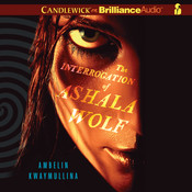 The Interrogation of Ashala Wolf, by Ambelin Kwaymullina