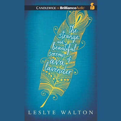The Strange and Beautiful Sorrows of Ava Lavender Audiobook, by Leslye Walton