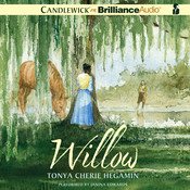 Willow, by Tonya Cherie Hegamin