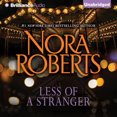 Less of a Stranger: A Selection From Wild at Heart Audiobook, by Nora Roberts