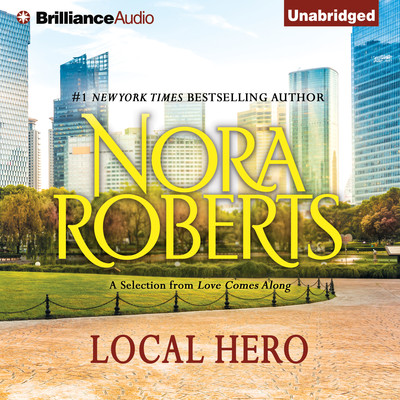 Local Hero: A Selection from Love Comes Along Audiobook, by Nora Roberts