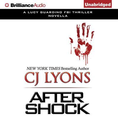 After Shock: A Novella Audiobook, by C. J. Lyons