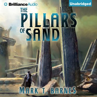 The Pillars of Sand Audiobook, by Mark T. Barnes