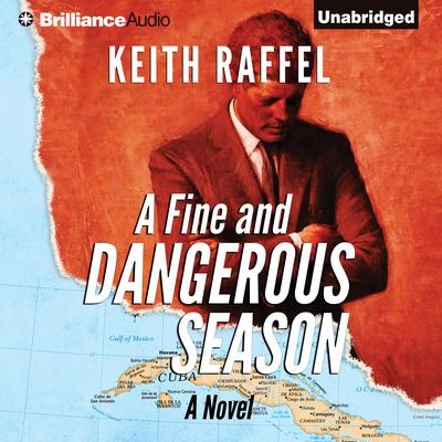 A Fine and Dangerous Season Audiobook, by Keith Raffel