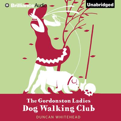 The Gordonston Ladies Dog Walking Club Audiobook, by Duncan Whitehead