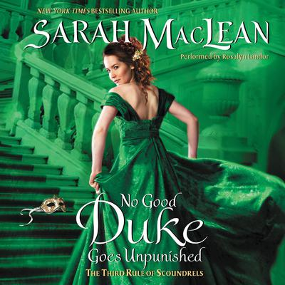 No Good Duke Goes Unpunished: The Third Rule of Scoundrels Audiobook, by Sarah MacLean