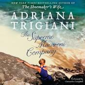 The Supreme Macaroni Company, by Adriana Trigiani