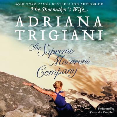 The Supreme Macaroni Company: A Novel Audiobook, by Adriana Trigiani