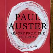 Report from the Interior, by Paul Auster, Rick Campbell