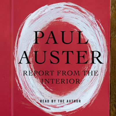 Report from the Interior Audiobook, by Paul Auster