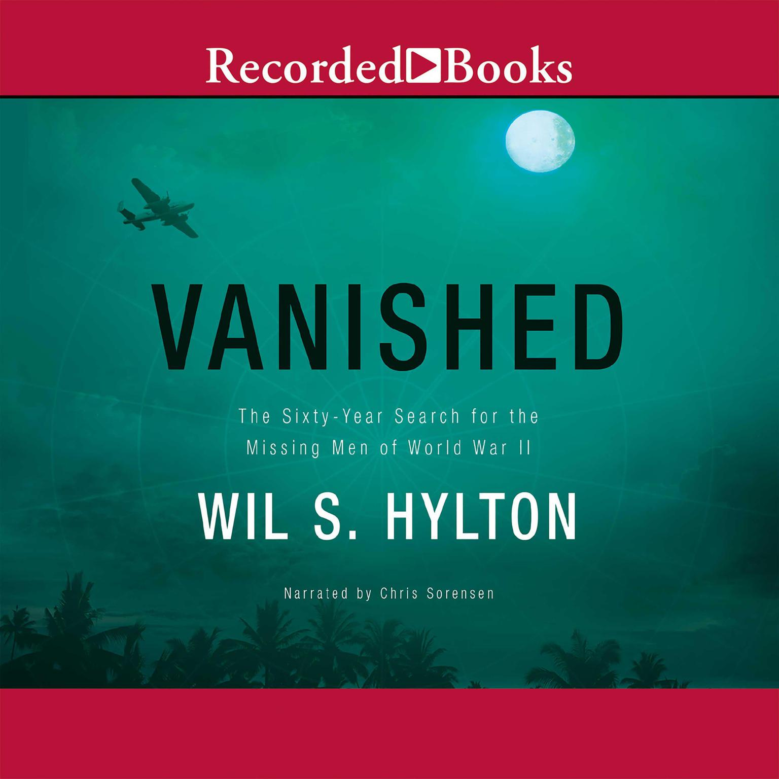 Printable Vanished: The Sixty-Year Search for the Missing Men of World War II Audiobook Cover Art