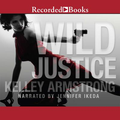 Wild Justice Audiobook, by Kelley Armstrong
