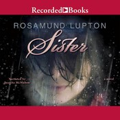 Sister: A Novel, by Rosamund Lupton