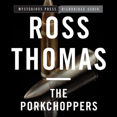 The Porkchoppers Audiobook, by Ross Thomas