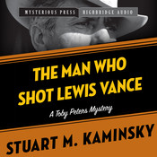 The Man Who Shot Lewis Vance: A Toby Peters Mystery Audiobook, by Stuart M. Kaminsky