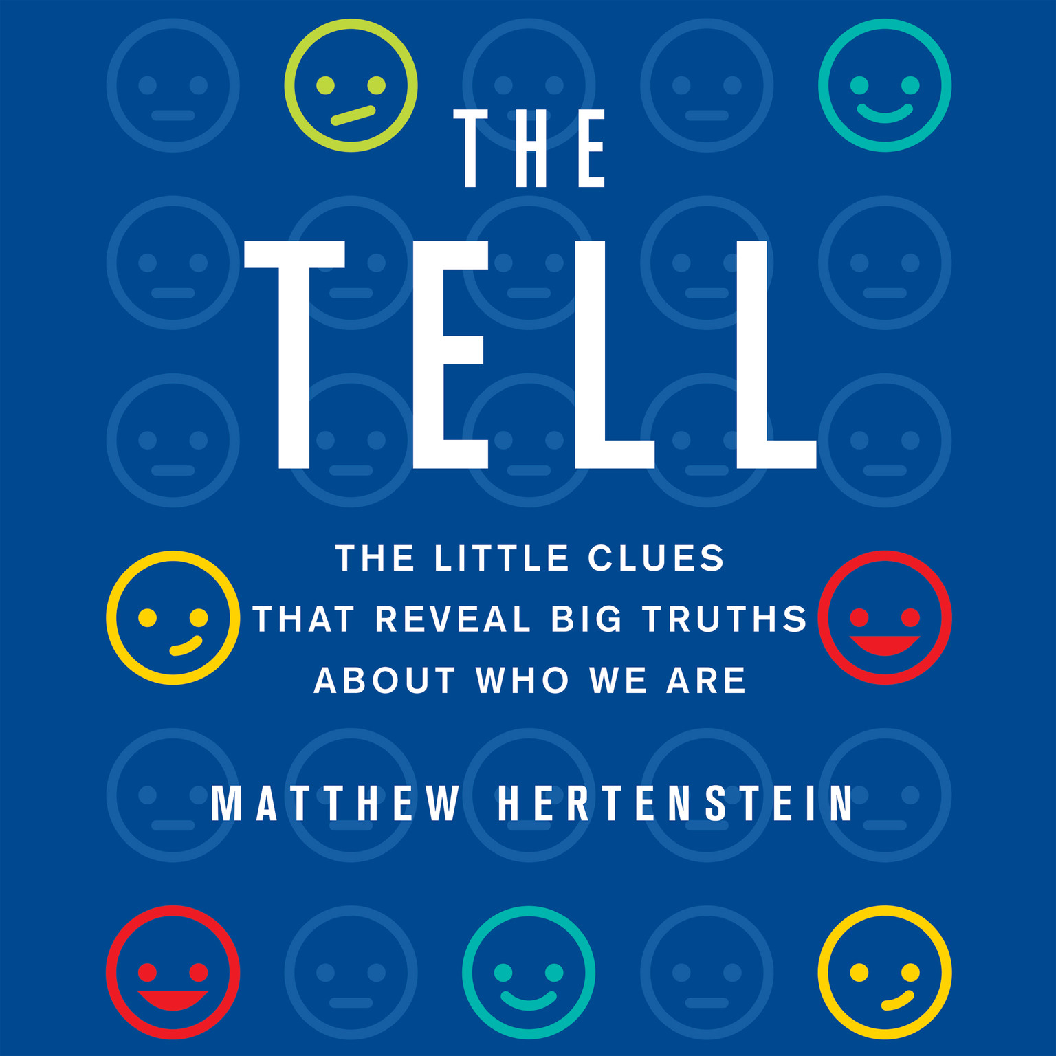 Printable The Tell: The Little Clues That Reveal Big Truths About Who We Are Audiobook Cover Art
