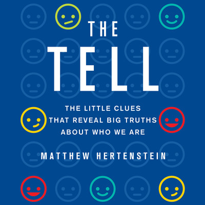 The Tell: The Little Clues That Reveal Big Truths About Who We Are Audiobook, by Matthew Hertenstein