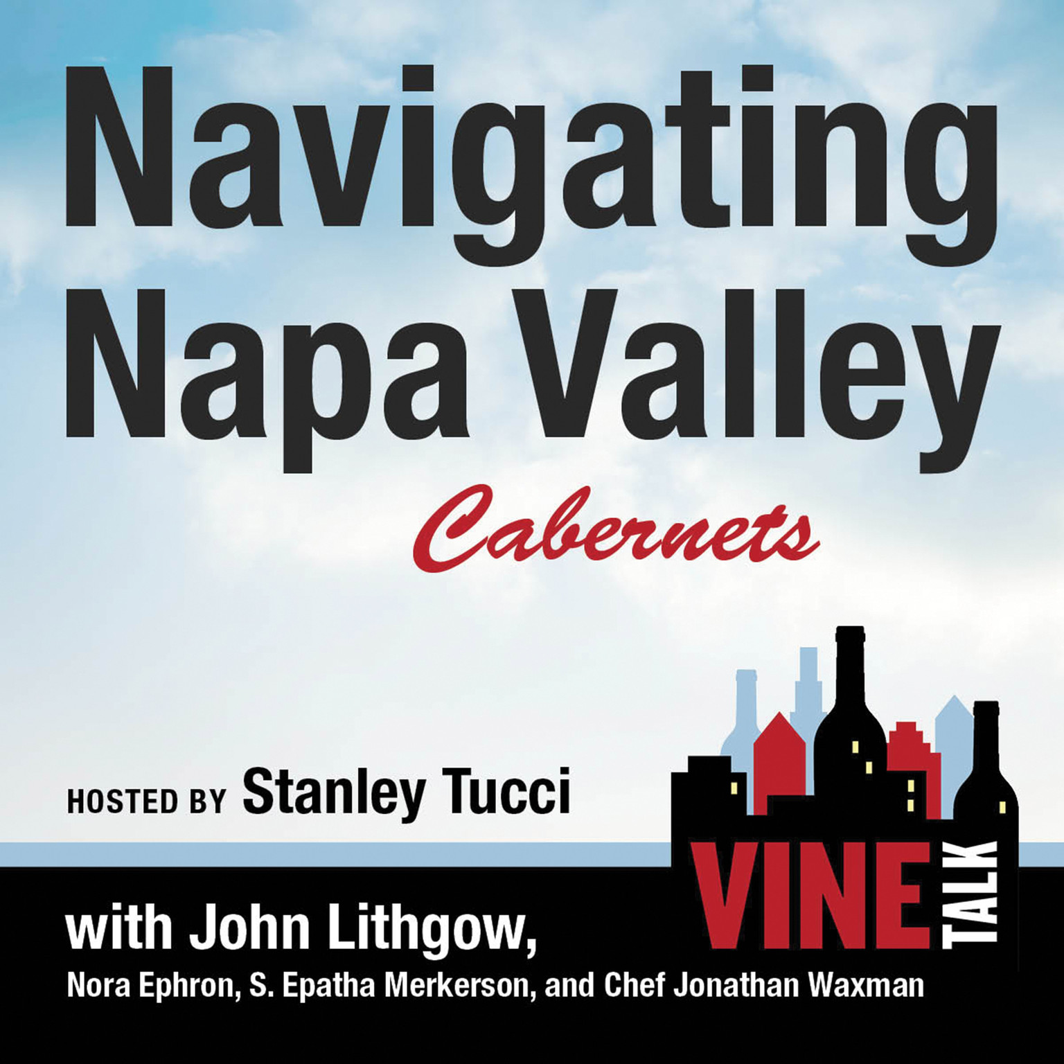 Printable Navigating Napa Valley Cabernets: Vine Talk Episode 101 Audiobook Cover Art