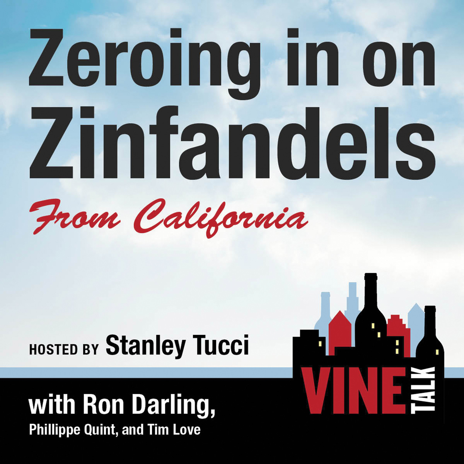 Printable Zeroing in on Zinfandels from California: Vine Talk Episode 106 Audiobook Cover Art