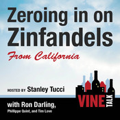 Zeroing in on Zinfandels from California: Vine Talk Episode 106 Audiobook, by Vine Talk