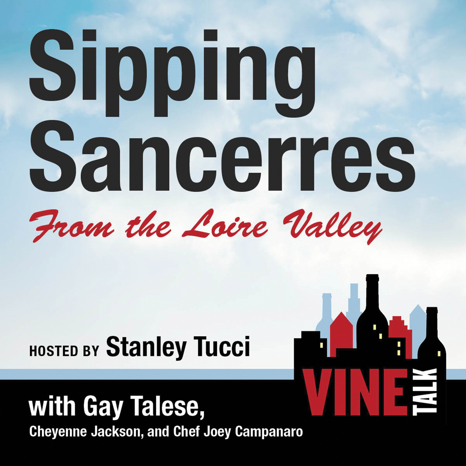 Printable Sipping Sancerres from the Loire Valley: Vine Talk Episode 107 Audiobook Cover Art