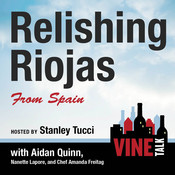 Relishing Riojas From Spain: Vine Talk Episode 109 Audiobook, by Vine Talk, Vine Talk