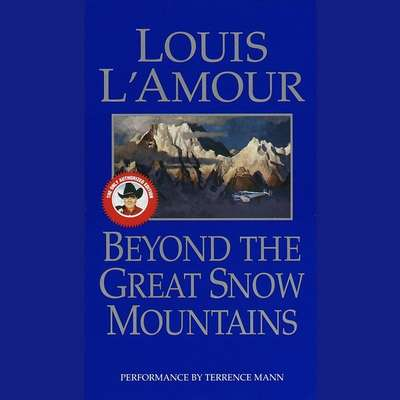 Beyond the Great Snow Mountains (Abridged): Stories Audiobook, by Louis L'Amour